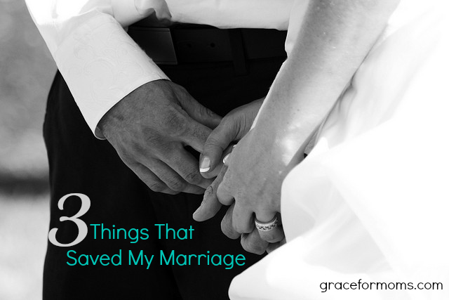 3 Things That Saved My Marriage