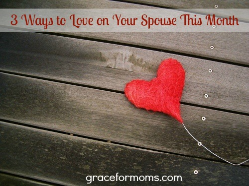 3 Ways to Love on Your Spouse for Valentines