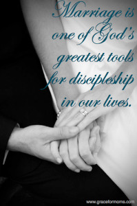 Marriage is one of God's greatest tools for discipleship in our lives.