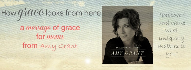 Amy Grant Grace for Moms blog post