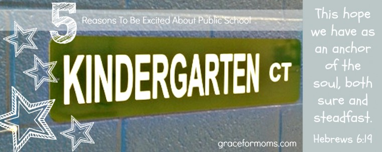 Kinder Garden: 5 Reasons To Be Excited About Public School » Gather & Grow