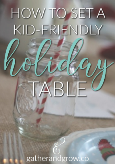 Make your holiday table inviting and fun for kids with these simple and adorable ideas.