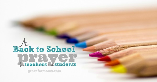 Back to School Prayer for Teachers and Students