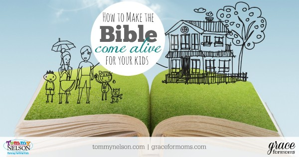 How to Make the Bible Come Alive for Kids