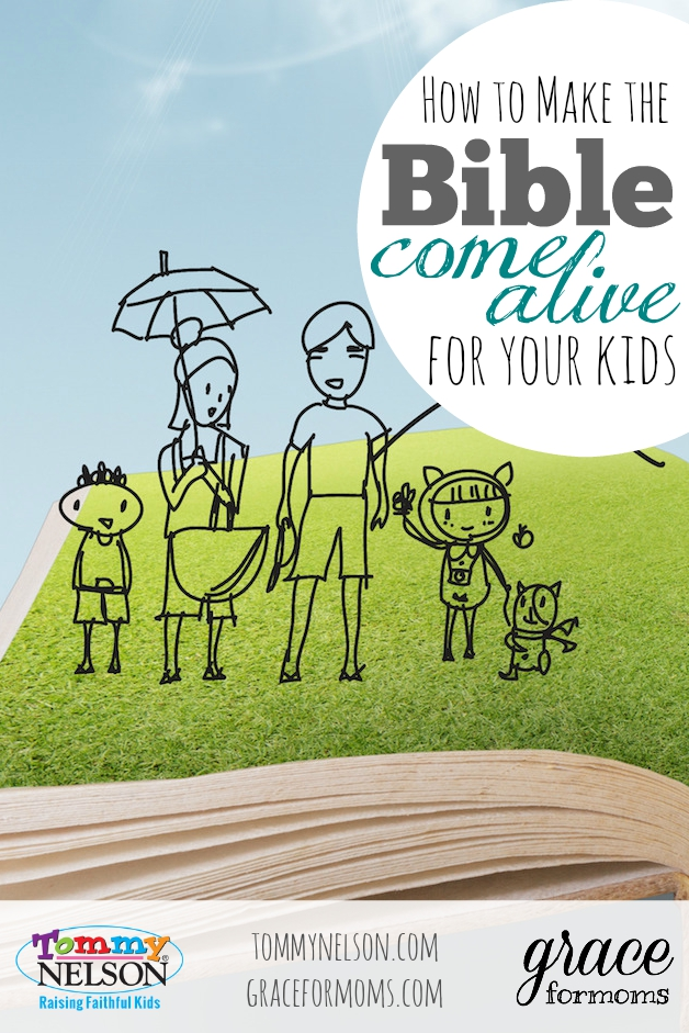 How to Make the Bible Come Alive for Your Kids - Faith Building Tips