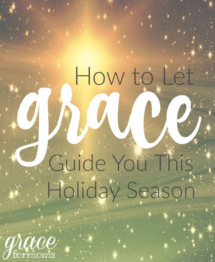 How to Let Grace Guide You this Holiday Season