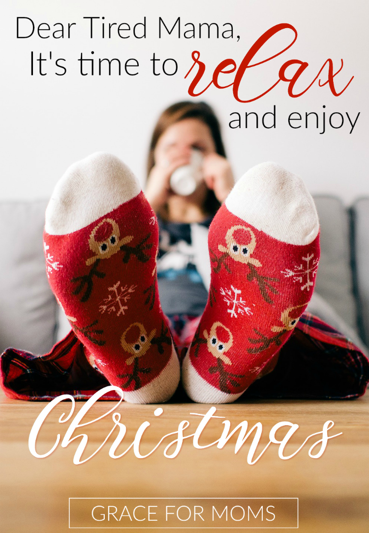 dear-tired-mama-its-time-to-relax-and-enjoy-christmas