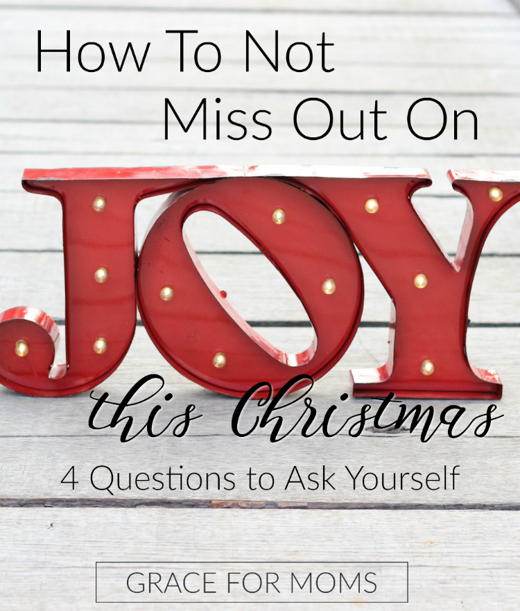 how-to-not-miss-out-on-joy-this-christmas