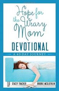 Hope for the Weary Mom Devo
