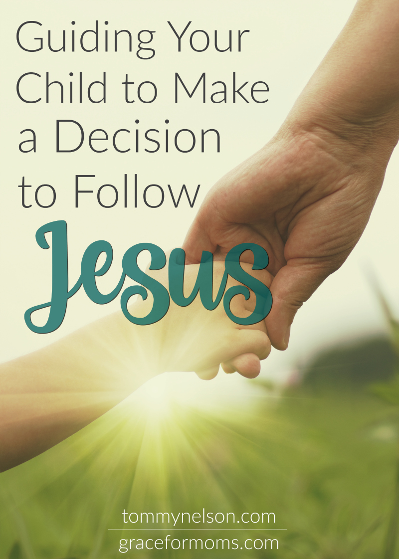 Guiding Your Child to Make a Decision to Follow Jesus