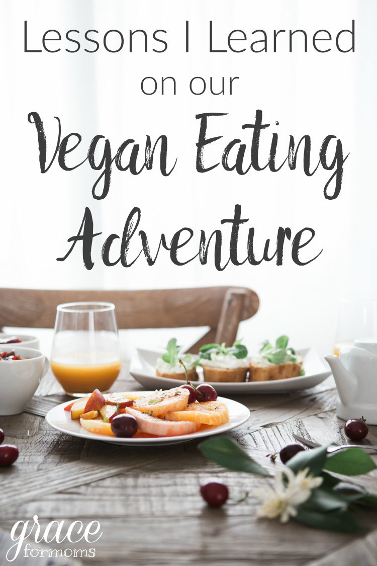 Lessons I Learned on our Vegan Eating Adventure