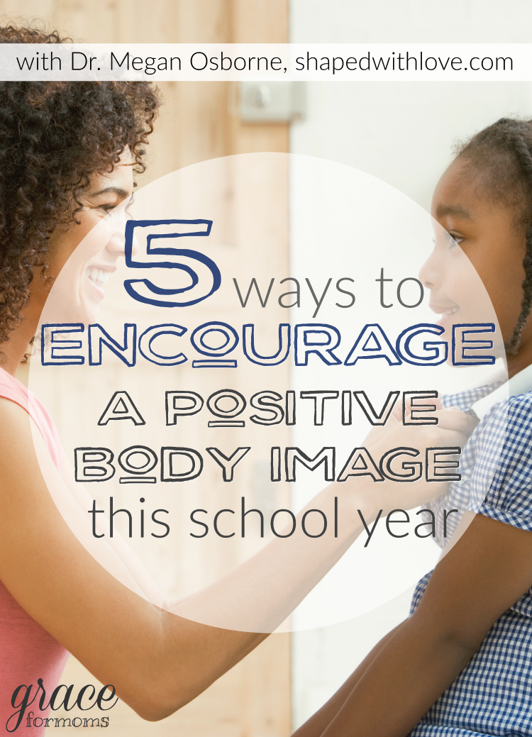 5 Ways to Encourage a Positive Body Image this School Year