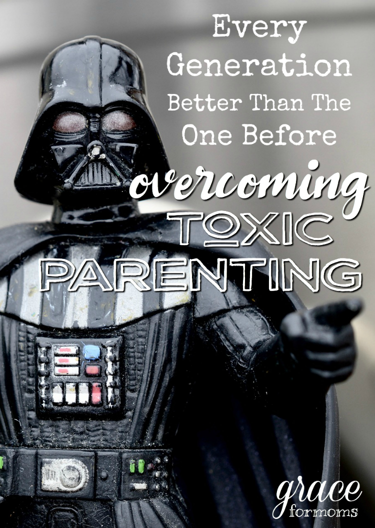 every-generation-better-than-the-one-before-overcoming-toxic-parenting