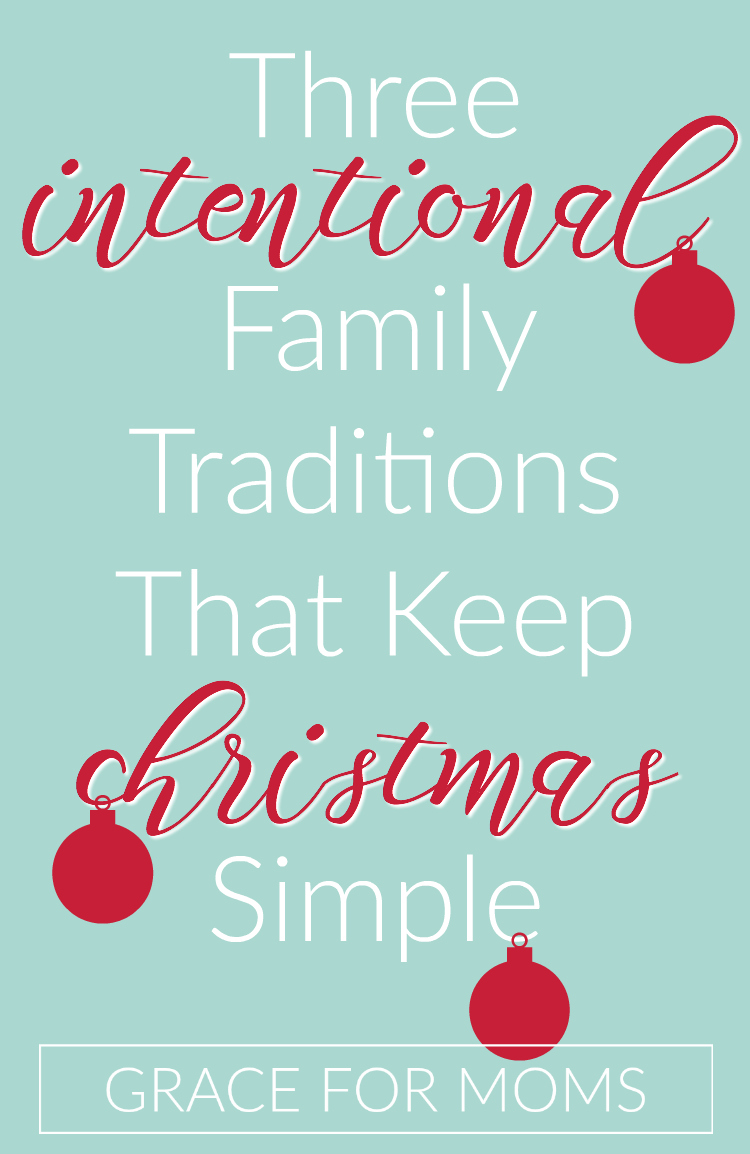 three-intentional-family-traditions-that-keep-christmas-simple