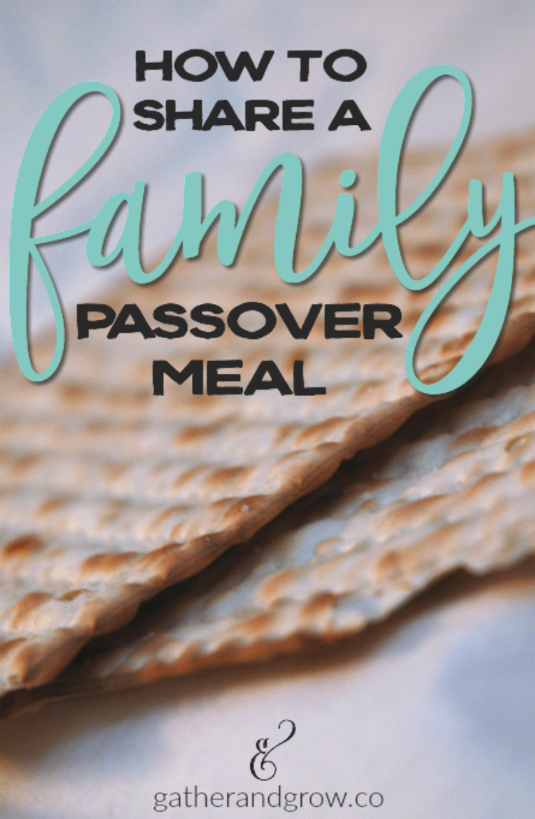 Share the beautiful custom of a family Passover meal (or traditional Seder) with your kids using this menu + talking points.