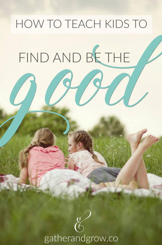 Teach Kids to Find and Be the Good