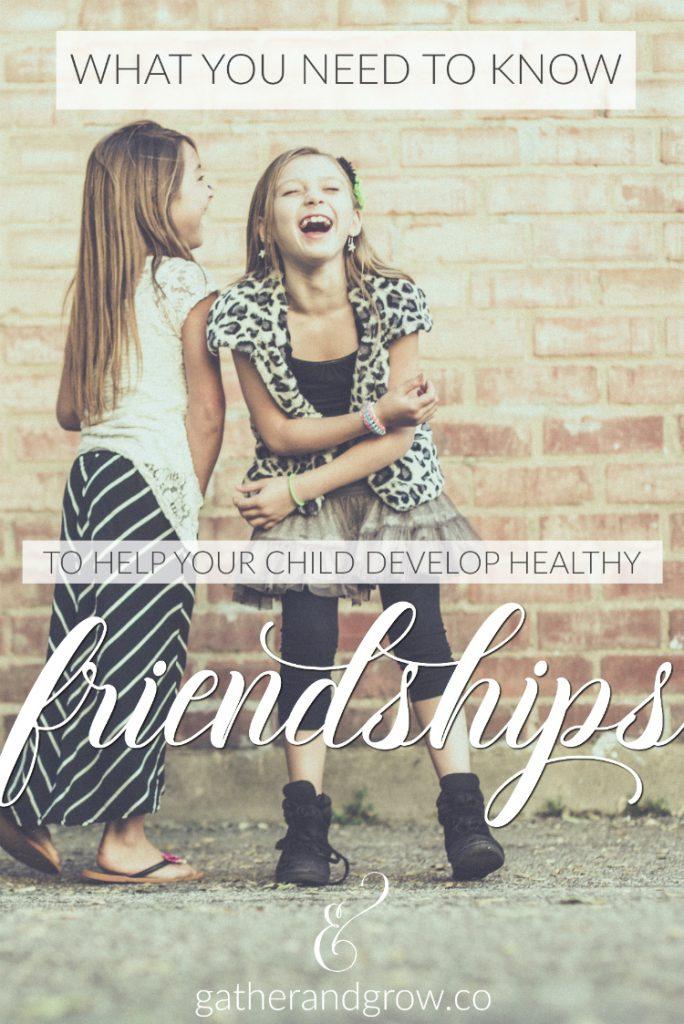 Help Your Child Develop Healthy Friendships