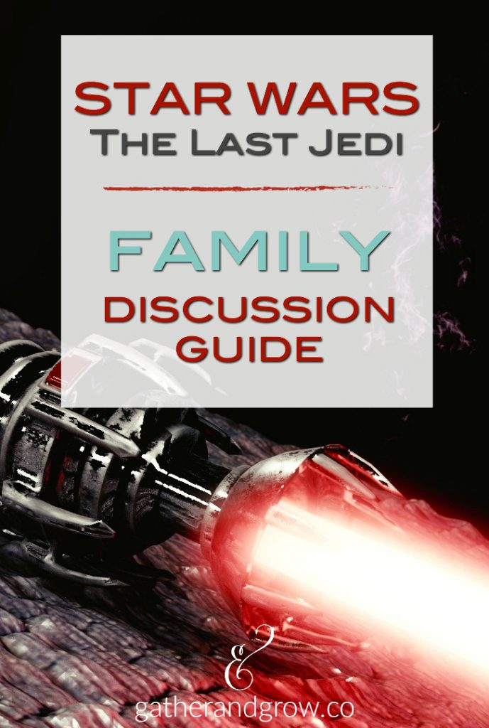4 Star Wars, The Last Jedi family conversations. These lines from the movie are great discussion starters for you and your kids!