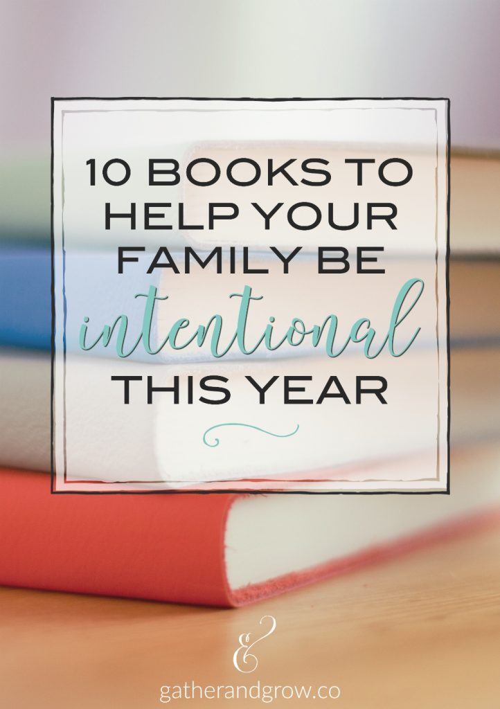 10 books to help your family be intentional this year.